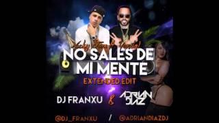Yandel Ft. Nicky Jam - No Sales De Mi Mente ( Dj Franxu & Dj AdrianDiaz Extended Edit )