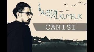 Buğra Alkuyruk-Canısı (İbrahim Erkal Cover)