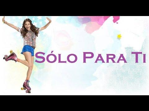 Solo Para Ti de Soy Luna 2 Letra y Video