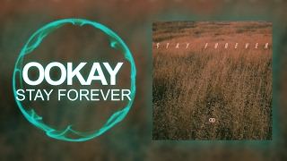 [Midtempo] - Ookay - Stay Forever
