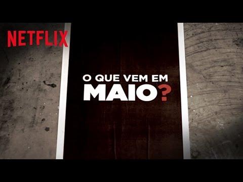 Novidades da Netflix em Maio!