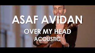 Asaf Avidan - Over My Head - Acoustic [ Live in Paris ]