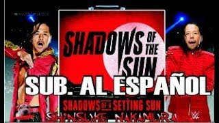 "Shadows Of A Setting Sun ""Shinsuke Nakamura New WWE Theme"" (Sub. al Español)"