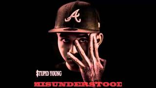 $tupid Young - GMFTH (Get Money Fuck These Hoes) - Misunderstood Mixtape.