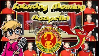 AMERICAN DRAGON: JAKE LONG Theme - Saturday Morning Acapella