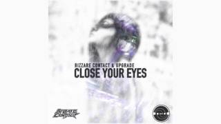 Bizzare Contact & Upgrade - Close Your Eyes