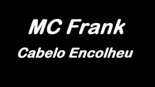 MC Frank - Cabelo encolheu (original)
