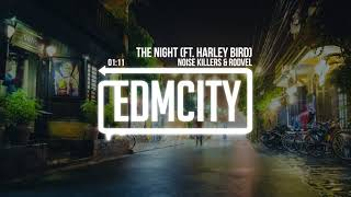 Noise Killers & Rodvel - The Night (ft. Harley Bird)
