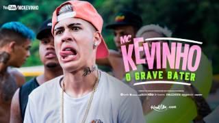 MC Kevinho - O Grave Bater (Dj Jorginho)