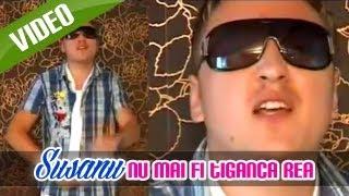 Susanu si Liviu Pustiu - Nu mai fi tiganca rea (Video Original)