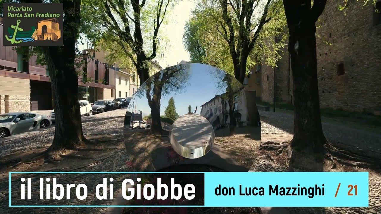 Il libro di Giobbe – 21 – Giobbe (cap. 38-41), I discorsi di Dio (terza parte) – prof. Luca Mazzinghi