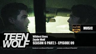Zayde Wølf - Wildest Ones | Teen Wolf 6x09 Music [HD]