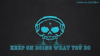 Keep On Doing What You Do by Loving Caliber - [2010s Pop Music]