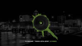 "DJ Mustard - ""Whole Lotta Lovin'"" (v3 Remix)"