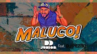 MALUCO - DD Júnior feat. Dj Pezão (lançamento 2017)