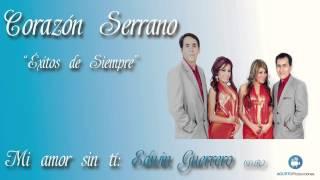Mi amor sin ti-Corazón Serrano-Agurto Producciones
