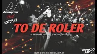 Hungria Hip Hop - To De Role - Misael (Lançamento 2017) Oficial