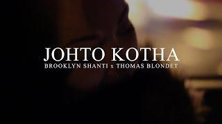 Brooklyn Shanti ft. Thomas Blondet - Johto Kotha (Official Video)