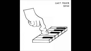 Chet Faker  - Bend