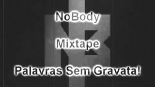 NoBody - Janela P'ra Realidade (com Nameless)
