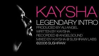 Kaysha - Legendary Intro [Official Audio]