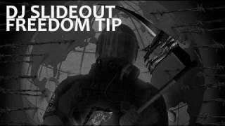 DJ Slideout - Freedom Tip