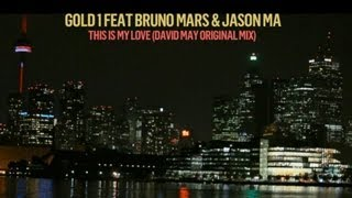 Gold1 ft Bruno Mars & Jaeson Ma - This Is My Love