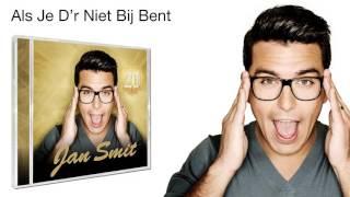 Jan Smit - Als Je D'r Niet Bij Bent