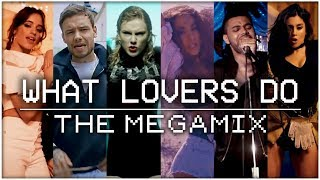 WHAT LOVERS DO | The Megamix ft. Zayn, Camila Cabello, Justin Bieber, Ariana Grande
