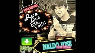 Naldo José - #Reza Que Ela Volta - CDNovo