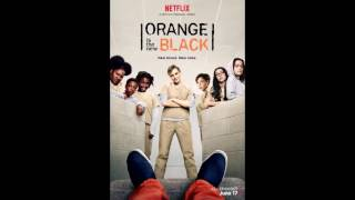 "ORANGE IS THE NEW BLACK SEASON 4 Soundtrack ""Muddy Waters"""