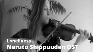 [Naruto Shippuuden OST] Takanashi Yasuharu - Loneliness (violin cover)