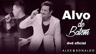Alex e Ronaldo - Alvo De Batom - Dvd Oficial 2017