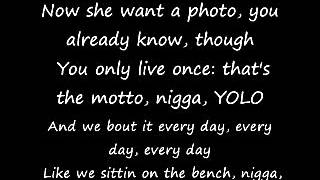 Drake (Ft. Lil Wayne) -- The Motto (Dirty) Lyrics