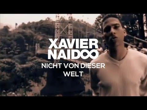 Nicht Von Dieser Welt de Xavier Naidoo Letra y Video