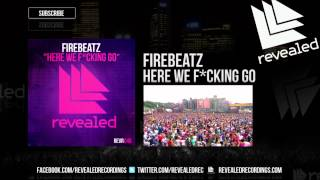 Firebeatz - Here We F*cking Go (Exclusive Preview)