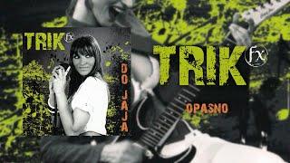 Trik Fx - Opasno (Audio 2009)