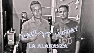 Luisday FT Paul_LA Alabanza QUE VIva