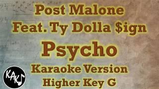 Post Malone Feat Ty Dolla $ign - Psycho Karaoke Lyrics Cover Instrumental Higher Key G