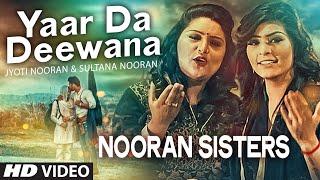 NOORAN SISTERS : Yaar Da Deewana Video Song   Jyoti & Sultana Nooran   Gurmeet Singh   New Song 2016 width=