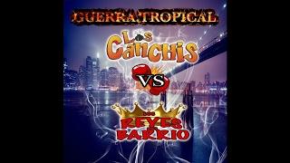 Los Canchis y Reyes Del Barrio - Cumbia Para Los Cholos