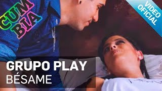 Grupo Play - Besame (Video Oficial)