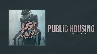 Lil Durk - Public Housing (Just Cause Y'all Waited)