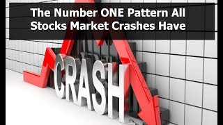 The Number ONE Pattern All Stocks Market Crashes Have