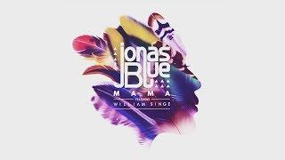 Jonas Blue - Mama  (Traducida Al Español) Ft William Singe