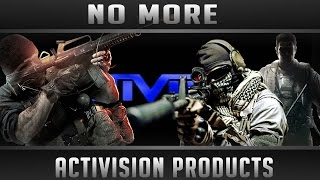 NO MORE ACTIVISION PRODUCTS