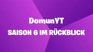 Mein Fortnite Season 6 Rückblick! 😱 | Fortnite Battle Royale