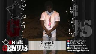 Shane E - Sad News - August 2017