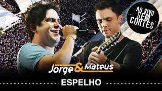 Jorge e Mateus - Espelho - [DVD Ao Vivo Sem Cortes] - (Clipe Oficial)