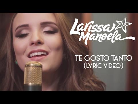 e4beb119b2502 Te Gosto Tanto de Larissa Manoela Letra y Video